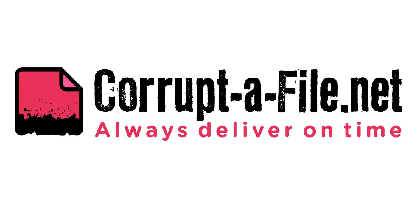 Corrupt a file - Corrupt file online, deliver on time!